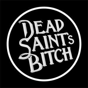 Dead Saint's Bitch