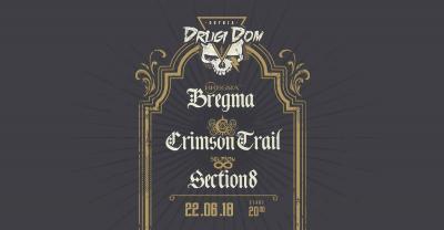 Bregma, Crimson Trail, Section8 w Drugi DOM