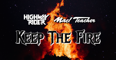 Keep The Fire!  — Highway Rider & Mad Teacher
