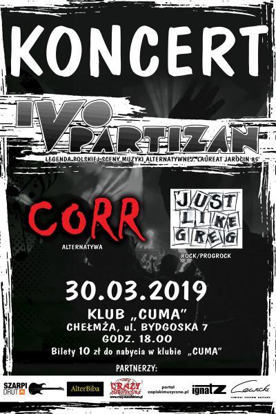Koncert: IVO PARTIZAN / CORR / JUST LIKE GREG