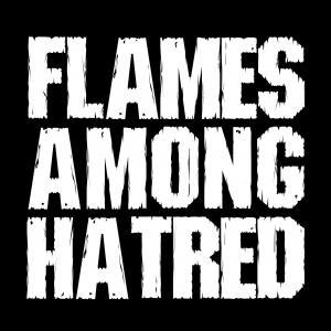 Flames Among Hatred