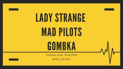 Lady Strange, Mad Pilots, Gombka | VooDoo Club.
