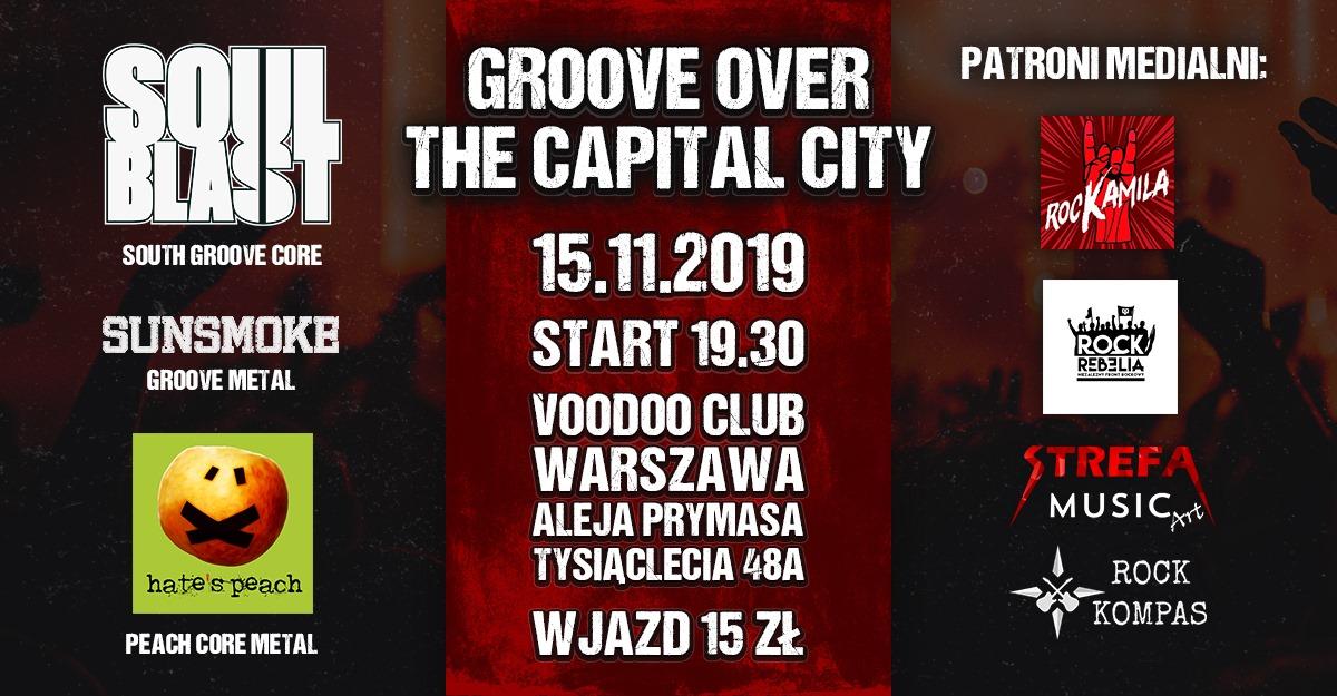 Groove over the Capital City - Soul Blast/Sunsmoke/Hate's Peach