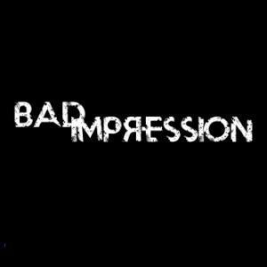 Bad Impression