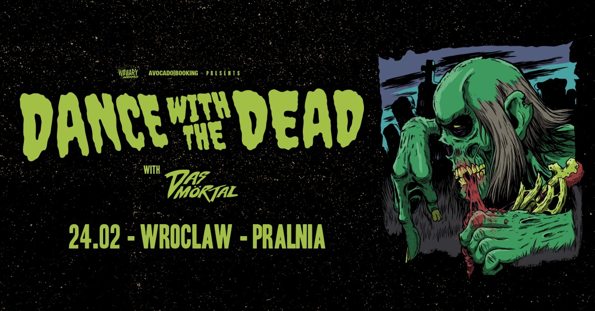 Dance With The Dead / 24.02 / Pralnia, Wrocław