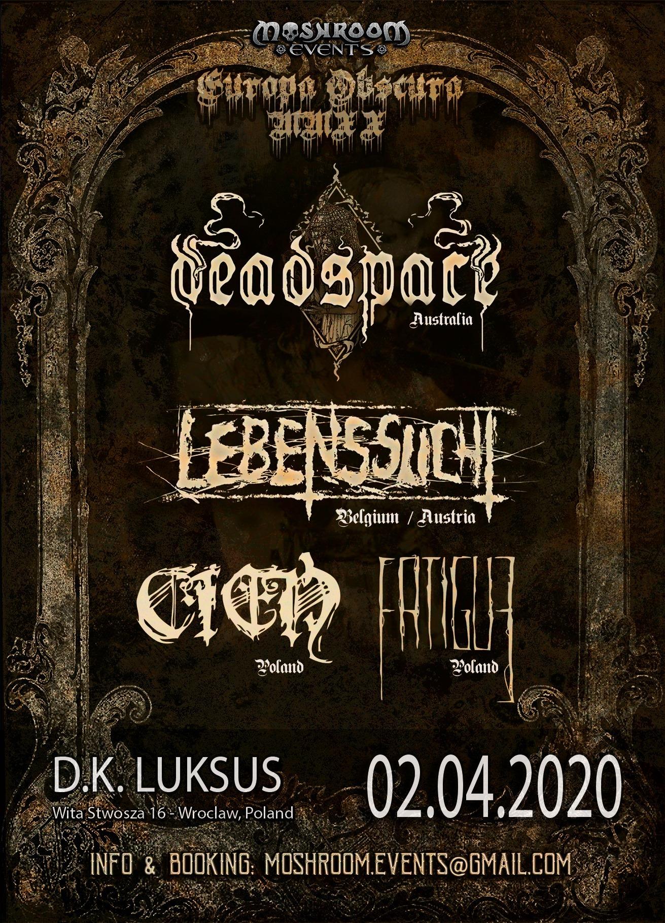 Deadspace / Lebenssucht / Cień / Fatigue Wrocław