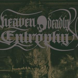 Heaven deadly entrophy
